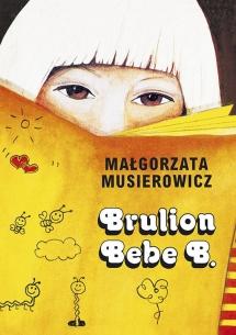 <h5>Brulion Bebe B., tom 6 serii Jeżycjada®,1990</h5>