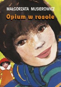 """<h5>Opium w rosole, tom 5 serii Jeżycjada®,1986</h5><p>""""Orle Pióro"""" - nagroda czytelników tygodnika """"Płomyk"""", 1985.  Przekłady: japoński.</p>"""