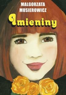 <h5>Imieniny, tom 12 serii Jeżycjada®, 1998</h5>