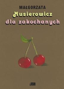 <h5>Musierowicz dla zakochanych, 2008</h5><p>Nominacja do nagrody na najpiękniejszą książkę roku 2007 w 48. konkursie Polskiego Towarzystwa Wydawców Książek, 2008.</p>