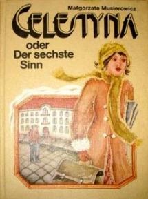 <h5>Szósta klepka, przekład niemiecki</h5><p>Celestyna oder Der sechste Sinn, tł. Roswitha Buschmann, Berlin 1983</p>
