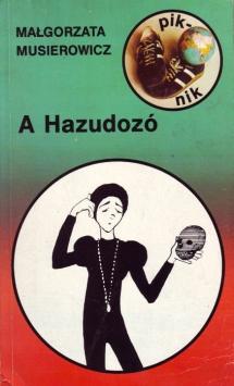 <h5>Kłamczucha, przekład węgierski</h5><p>A Hazudozó, tł. Olasz Ferenc, Budapeszt 1988</p>