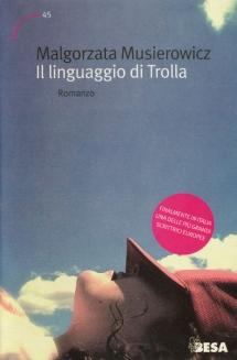 <h5>Język Trolli, przekład włoski</h5><p>Il linguaggio di Trolla, tł. Anna Sitkowska, Nardò 2011</p>