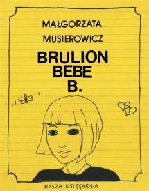"""<h5>""""Brulion Bebe B."""" - okładka I wydania, 1990</h5>"""