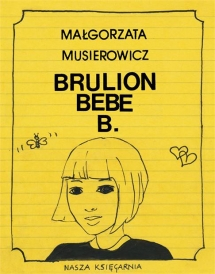 <h5>&quot;Brulion Bebe B.&quot; - okładka I wydania, 1990</h5>