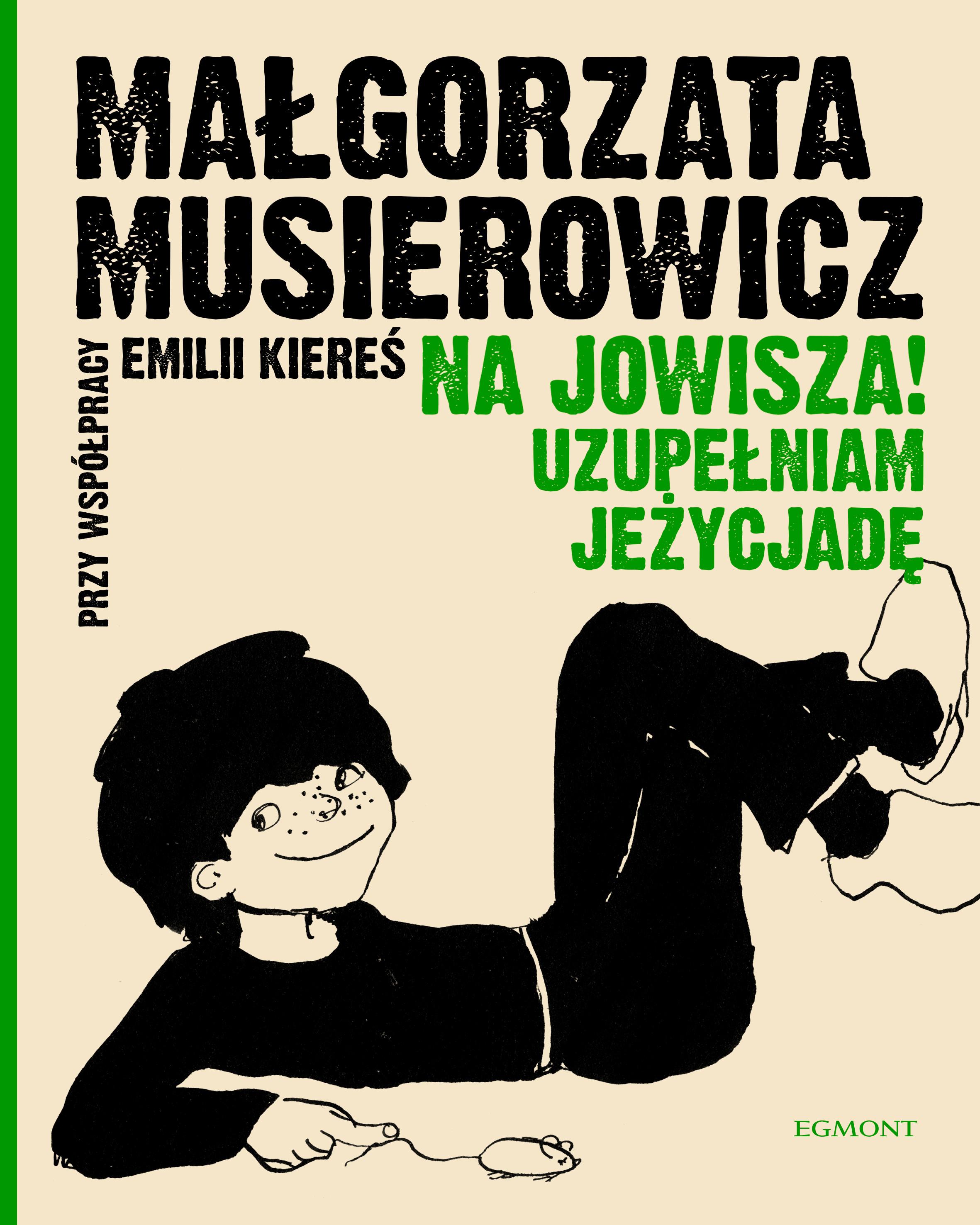 M.Musierowicz, E.Kiereś - Na Jowisza! Uzupełniam Jeżycjadę, 2020